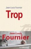 Trop / Jean-Louis Fournier | Fournier, Jean-Louis (1938-....)
