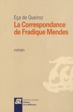 José Maria Eça de Queiroz - La Correspondance de Fradique Mendes.
