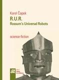Karel Capek - R.U.R - Rossum's Universal Robots.