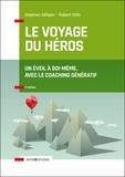 Stephen Gilligan et Robert Dilts - Le voyage du héros - Un éveil à soi-même, avec le coaching génératif.