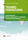 John Grinder et Richard Bandler - Transe-Formations - Programmation Neuro-Linguistique et techniques d'hypnose éricksonienne.