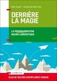 Alain Cayrol et Josiane de Saint Paul - Derrière la magie - La programmation neuro-linguistique (PNL).