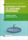 Odile Cluzel et Francis Colnot - Comprendre et pratiquer le coaching personnel - 4e éd. - Comment devenir un bon coach de vie.