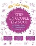 Camille Rochet - Ma boîte à idées - Etre un couple épanoui - (Re)construire et entretenir sa vie à 2.
