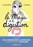 Kahina Oussedik et Karim Ferhi - La magie de la digestion - Le secret des combinaisons alimentaires pour retrouver l'équilibre.