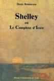 Denis Bonnecase - Shelley ou Le complexe d'Icare.