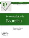 Christiane Chauviré et Olivier Fontaine - Le vocabulaire de Bourdieu.