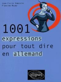 Jean-Pierre Demarche et Francine Rouby - 1001 expressions pour tout dire en allemand.