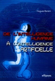 De l'intelligence humaine à l'intelligence artificielle / Hugues Bersini | Bersini, Hugues. Auteur