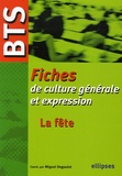 Miguel Degoulet - La fête - Fiches BTS de culture générale et expression.