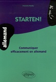 Francine Rouby - Starten ! - Communiquer efficacement en allemand.