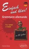 Francine Rouby - Einfach und klar ! - Grammaire allemande en 50 fiches pour savoir et revoir.