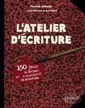 Franck Evrard - L'atelier d'écriture - 150 jeux de lettres et exercices de rédaction.
