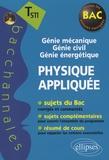 Pascal Clavier et Daniel Thouroude - Physique appliquée Tle STI - Génie mécanique Génie civil Génie énergétique.