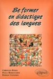 Paola Bertocchini et Christian Puren - Se former en didactique des langues.