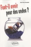 Jean-Pierre Brasebin - Faut-il avoir peur des ondes ?.