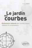 Hamza Khelif - Le jardin des courbes - Dictionnaire raisonné des courbes planes célèbres et remarquables.