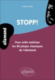 Francine Rouby - Stopp ! - Pour enfin maitriser les 80 pièges classiques de l'allemand niveau 2.