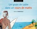 Stéphane Favre-Bulle - Un grain de sable dans le cours de maths.