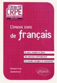 Marianne Froye et Chantal Grenot - L'épreuve écrite de français.