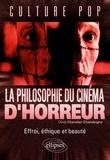 philosophie du cinéma d'horreur (La) : effroi, éthique et beauté | Chevalier-Chandeigne, Olivia. Auteur