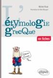 Michel Rival - L'étymologie grecque en fiches.