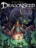 Kurt McClung et Mateo Guerrero - Dragonseed Tome 3 : Quand pleurent les dragons.