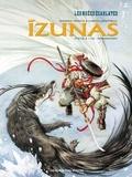 Saverio Tenuta et Carita Lupattelli - Izunas : la légende des nuées écarlates Cycle 2 Tome 1 : Namaenashi.