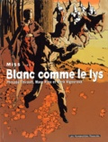 Mark Vigouroux et Philippe Thirault - Miss Tome 3 : Blanc comme le lys.