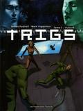 Mark Vigouroux et James Hudnall - Trigs Tome 3 : Vulcain.