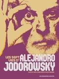 Vincent Bernière et Nicolas Tellop - Les sept vies d'Alejandro Jodorowsky.