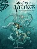 Gihef et Livia Pastore - Sirènes & Vikings Tome 3 : La sorcière des mers du Sud.