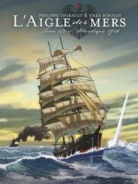 Philippe Thirault et Enea Riboldi - L'Aigle des mers Tome 1/2 : Atlantique 1916.