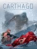 Christophe Bec et Ennio Bufi - Carthago Tome 9 : Le Pacte du Centenaire.