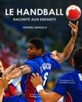 Le handball raconté aux enfants / Frédéric Brindelle, Benoît Nacci | Brindelle, Frédéric. Auteur