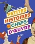 Petites histoires de chefs-d'oeuvre / Alain Korkos | Korkos, Alain (1955-....)