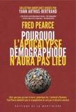Fred Pearce - L'apocalypse démographique n'aura pas lieu - 7 milliards d'hommes sur la planète.
