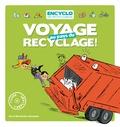 Voyage au pays du recyclage ! / Élisabeth de Lambilly | Lambilly, Élisabeth de. Auteur