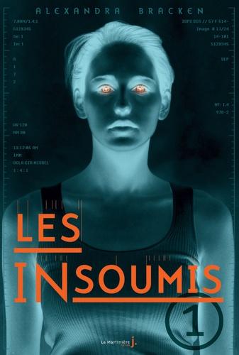 Les insoumis / Alexandra Bracken. 1 | Bracken, Alexandra. Auteur