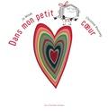 Dans mon petit coeur / Jo Witek, Christine Roussey | Witek, Jo (1968-....)