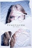 Fracturée / Teri Terry   Terry, Teri