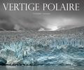 Vertige polaire / Thierry Suzan | Suzan, Thierry