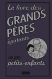 John Gribble - Le livre des grands-pères épatants avec leurs petits-enfants.