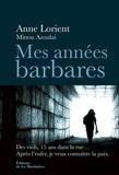 Anne Lorient - Mes années barbares.
