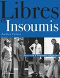 Audrey Pulvar - Libres et insoumis - Portraits d'hommes singuliers.