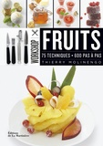 Fruits : 75 techniques, 600 pas à pas / Thierry Molinengo | Molinengo, Thierry. Auteur