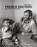 José Nicolas - French Doctors - Une aventure humanitaire.
