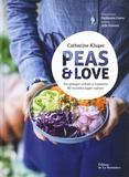Catherine Kluger - Peas & Love - Du potager urbain à l'assiette. 80 recettes super nature.