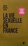 La vie sexuelle en France : comment s'aime-t-on aujourd'hui ? / Janine Mossuz-Lavau | Mossuz-Lavau, Janine (1942-....)