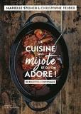 Marielle Steiner et Christophe Felder - La cuisine qui mijote et qu'on adore !.